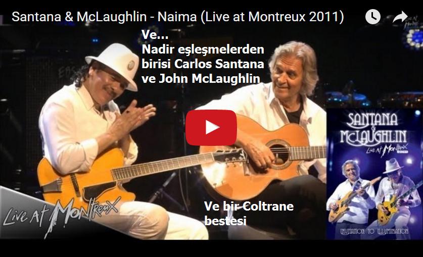 Ve… Nadir eşleşmelerden birisi, Carlos Santana ve John McLaughlin, bir Coltrane bestesi Naima