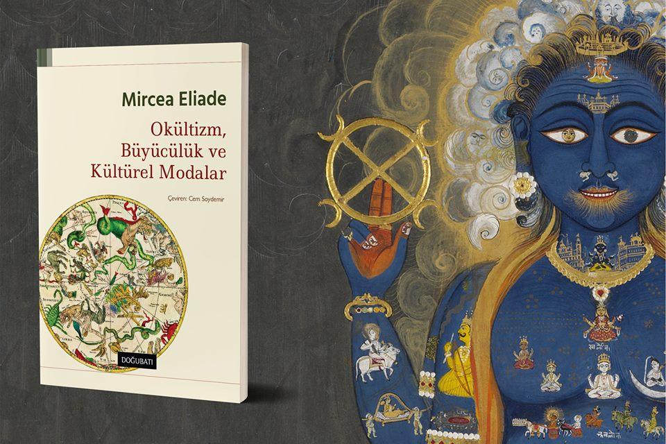 Okültizm, Büyücülük ve Kültürel Modalar – Mircea Eliade
